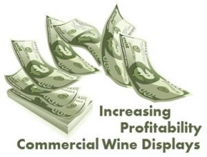 Commercial Wine Displays Increasing Profitability
